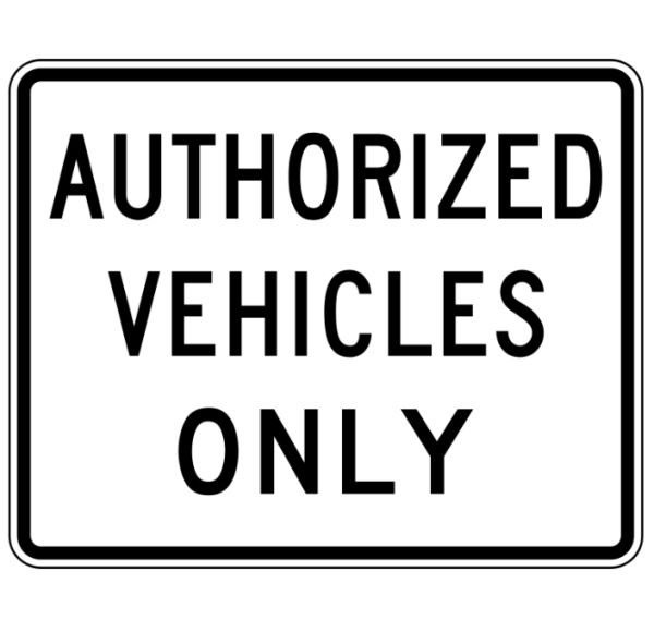 Authorized Vehicles Only Traffic Sign