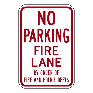 No Parking Fire Lane By order of FIre and Police- 12x18 Alum Sign EG reflective