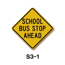 SCHOOL BUS STOP AHEAD S3-1 30""